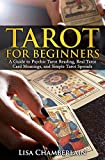 Tarot for Beginners: A Guide to Psychic Tarot Reading, Real Tarot Card Meanings, and ...