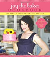 Joy the Baker Cookbook: 100 Simple and Comforting Recipes by Joy Wilson (2012-02-28)