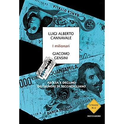 I Milionari: Ascesa E Declino Dei Signori Di Secondigliano (Strade Blu)