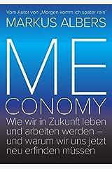 Meconomy: Wie wir in Zukunft leben und arbeiten werden – und warum wir uns jetzt neu erfinden müssen (Blue Edition) Broschiert