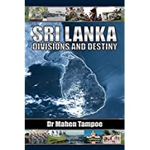 Sri Lanka: Divisions and Destiny by Dr. Mahen Tampoe (2008-02-