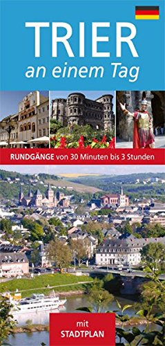 Trier an einem Tag: Stadtführer