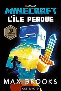 Minecraft officiel, tome 1 : L'Île perdue par Max Brooks