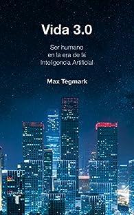 Vida 3.0 par Max Tegmark