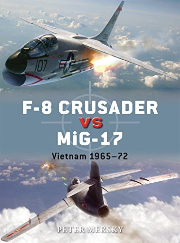 F-8 Crusader vs MiG-17: Vietnam 1965-72 (Duel)