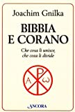 Bibbia e Corano. Che cosa li unisce, che cosa li divide