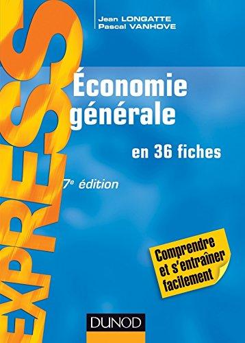 Économie générale - 7e édition : en 36 fiches (Gestion)