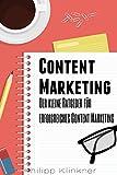 Content Marketing in 30 Minuten - Der Ratgeber für erfolgreiches Content Management: Wie Sie mit hochwertigen Inhalten Ihre Zielgruppe an sich fesseln ... Content Manager) (Blogs und Webseiten)