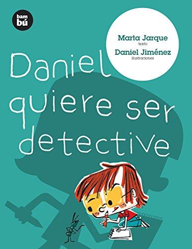 Daniel quiere ser detective/ Daniel Want...