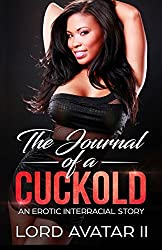 The Journal Of A Cuckold: An Erotic Interracial Story