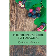 The Prepper's Guide to Foraging by Robert Paine (2014-10-30)