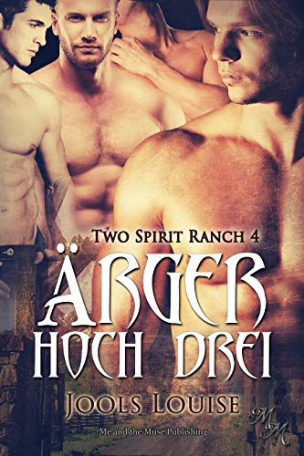Triple Trouble: Ärger hoch drei (Two Spirit Ranch 4) - Ranch
