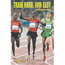 Train Hard, Win Easy: The Kenyan Way