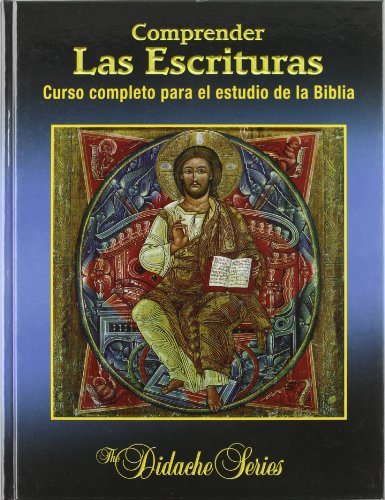 Comprender las escrituras: Curso completo para el estudio de la Biblia (CRITICA Y COMENTARIOS)