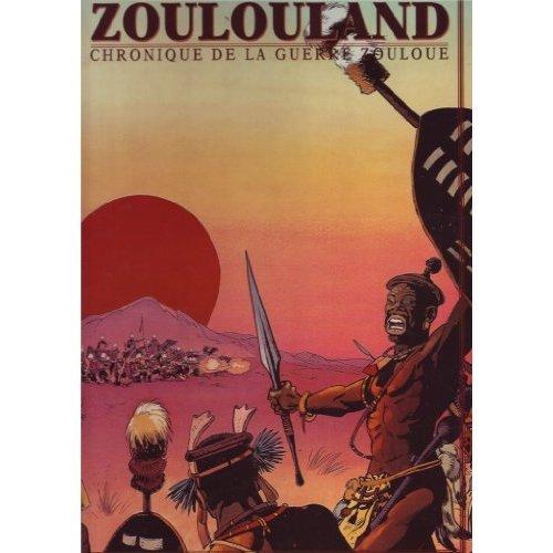 Zoulouland, l'intégrale T1 (T1 à T3) : Chronique d'une bataille zouloue