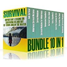 Survival Bundle 10 In 1: Important Lessons On Surviving In And Out Of Town And In The Water (English Edition)