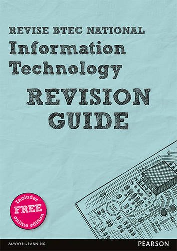 Revise BTEC National Information Technology Revision Guide: (with free online edition) (REVISE BTEC Nationals in IT)
