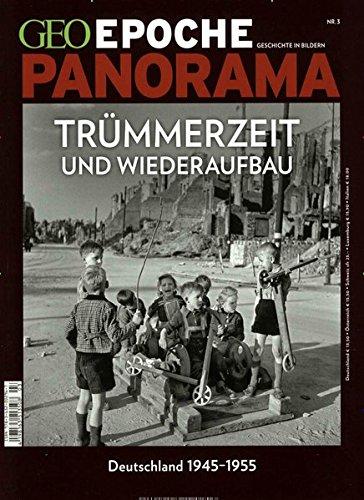 GEO Epoche PANORAMA / GEO Epoche PANORAMA 3/2014 - Trümmerzeit und Wiederaufbau - Deutschland 1945-1955 (Zeitschrift 1955)