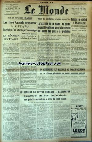 MONDE (LE) [No 2069] du 20/09/1951 - VERS UN TRIPARTISME ATLANTIQUE / REUNION D'OTAWA - LES CONFLITS SOCIAUX - REPRISE DE CONTACT A KAESONG - LE GENERAL D LATTRE DEMANDE A WASHINGTON D'ACCORDER AU FRONT INDOCHINOIS UNE PRIORITE EQUIVALENTE A CELLE DU FRONT COREEN PAR FERRO
