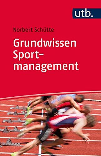 Grundwissen Sportmanagement (German Edition) por Norbert Schütte