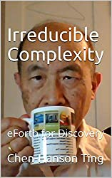 Irreducible Complexity: eForth for Discovery