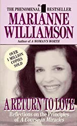A Return to Love: Reflections on the Principles of a Course in Miracles by Marianne Williamson (1994-04-05)