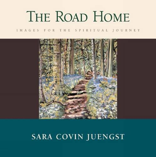 Road Home: Images for the Spiritual Journey
