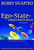 Ego-State-Interventionen - leicht gemacht: Strategien für die Teilearbeit