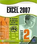 Excel 2007 - Le Manuel de r�f�rence +...