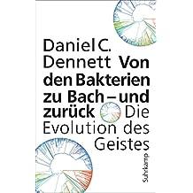 Von den Bakterien zu Bach – und zurück: Die Evolution des Geistes
