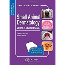 Small Animal Dermatology, Advanced Cases: Self-Assessment Color Review (Veterinary Self-Assessment Color Review Series) by Karen A Moriello (2013-12-12)