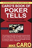Caro's Book of Tells, the Body Language and Psychology of Poker
