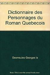 Dictionnaire des Personnages du Roman Quebecois