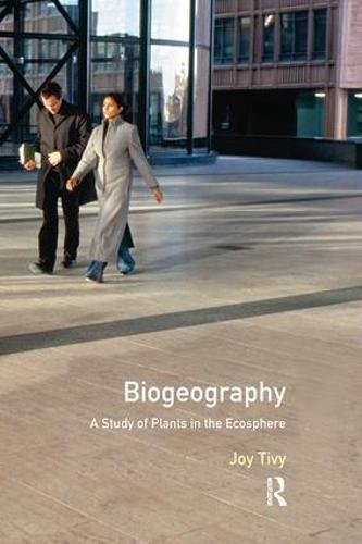 Biogeography: A Study of Plants in the Ecosphere
