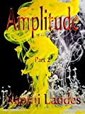 Amplitude: Part 2 (Amplify Series) (English Edition)
