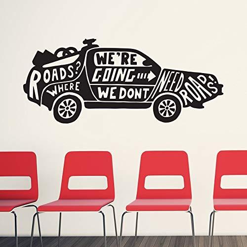 Wand l Vinyl Aufkleber Auto Mit Zitat Wir Benötigen Rodes Abnehmbare Kinderzimmer Dekor Kunst Tapete Poster 42 * 100 cm -