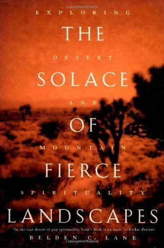 The Solace of Fierce Landscapes: Exploring Desert and Mountain Spirituality by Lane, Belden C. ( 2007 )