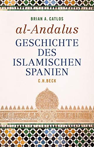 al-Andalus: Geschichte des islamischen Spanien