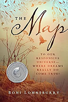 The Map: To Our Responsive Universe, Where Dreams Really Do Come True! (English Edition) par [Lonnsburry, Boni]