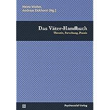 Das Väter-Handbuch: Theorie, Forschung, Praxis (Sachbuch Psychosozial)