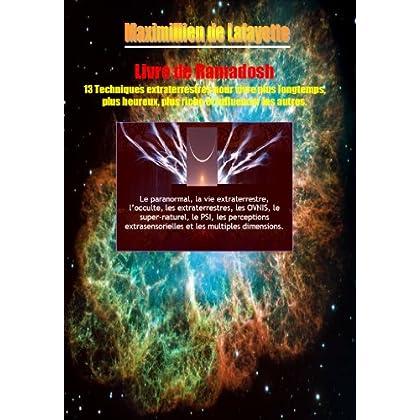LE LIVRE DE RAMADOSH : 13 Techniques Anunnaki-Ulema pour vivre plus longtemps, plus heureux, plus riche et influencer les autres. 1