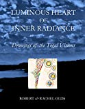 Luminous Heart of Inner Radiance: Drawings of the Tögal Visions (English Edition)