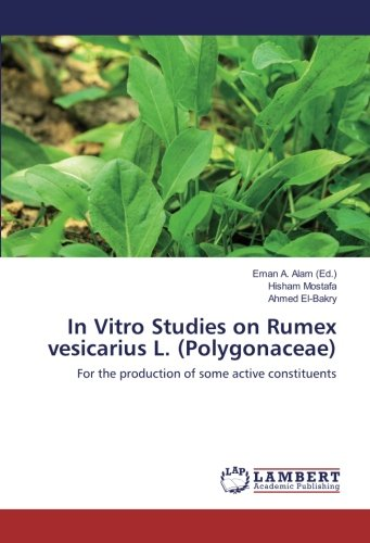 In Vitro Studies on Rumex vesicarius L. (Polygonaceae): for The Production of Some Active constituents