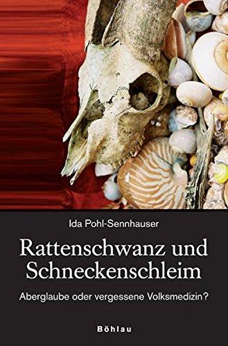 Rattenschwanz und Schneckenschleim: Aberglaube oder vergessene Volksmedizin?