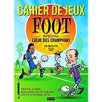 Cahier de jeux foot : Spécial ligue des champions
