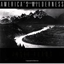 America's Wilderness: The Photographs Of Ansel Adams With The Writings Of John Muir: The Photographs of Ansel Adams and the Writings of John Muir