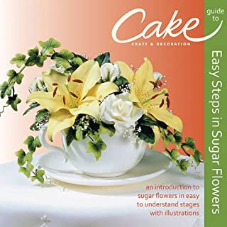 Easy Steps in Sugar Flowers: Cake Craft & Decoration Guide (0957427719) | Amazon price tracker / tracking, Amazon price history charts, Amazon price watches, Amazon price drop alerts