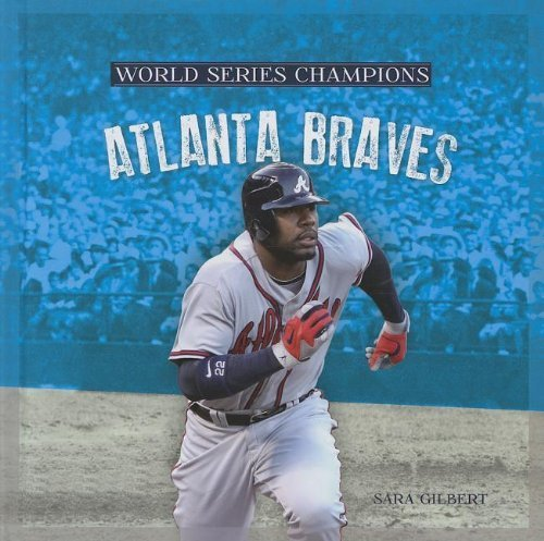Atlanta Braves World Series Champions (Atlanta Braves (World Series Champions) by Gilbert, Sara (2013) Hardcover)