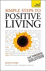 Simple Steps to Positive Living: Teach Yourself