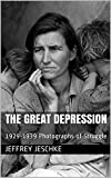 The Great Depression  : 1929-1939 Photographs of Struggle
